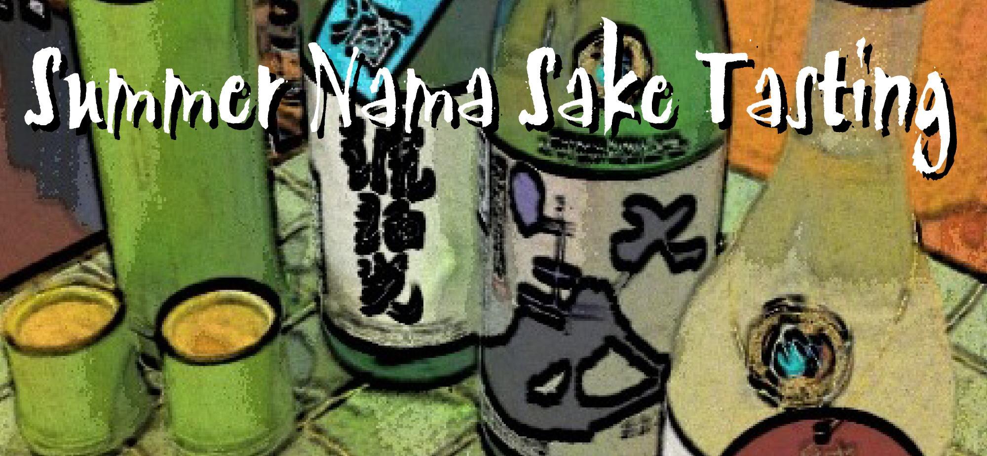 """Summer """"Nama"""" Sake Tasting"""