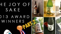 "JOY OF SAKE 2013 AWARD WINNERS SAKE TASTING PART 2 ""WAIT"" YOU SAY! Didn't we already do a Joy of Sake 2013 Award Winners Sake Tasting!   Well yes we did, but there were..."